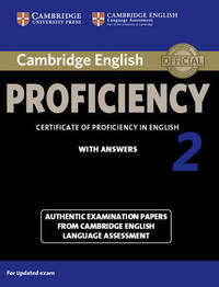 Cambridge English Proficiency 2 Student's Book with Answers: Authentic Examination Papers...