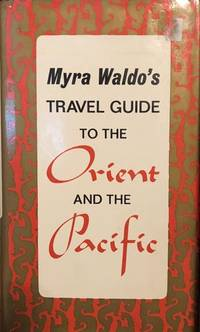 Myra Waldo's Travel Guide to the Orient and the Pacific