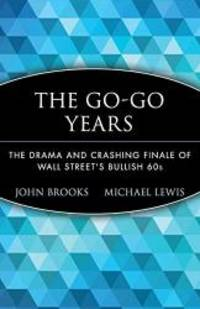 image of The Go-Go Years: The Drama and Crashing Finale of Wall Street's Bullish 60s
