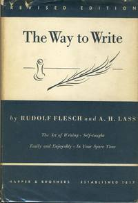 The Way to Write: The Art of Writing, Self-Taught, Easily and Enjoyably in Your Spare Time.