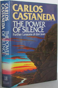 image of The Power of Silence: Further Lessons of Don Juan
