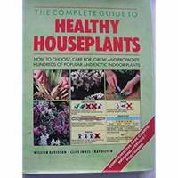 The Complete Guide to Healthy Houseplants