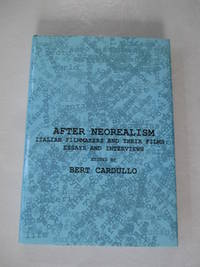 After Neorealism: Italian Filmmakers and Their Films; Essays and Interviews