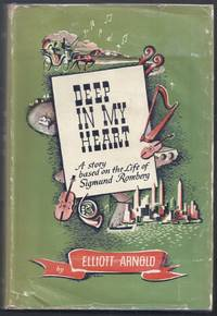 Deep in My Heart. A story based on the Life of Sigmund Romberg