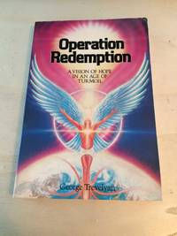 Operation Redemption: A Vision of Hope In an Age of Turmoil