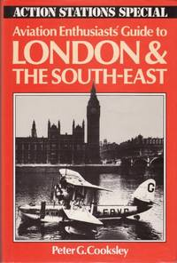 Aviation Enthusiasts' Guide to London and the South East