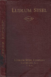 Ludlum Steel Company: High Steel, Carbon and Alloy, Tool Steels