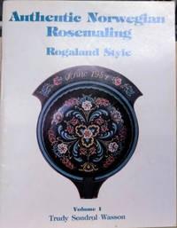Authentic Norwegian Rosemaling:  Rogaland Style, Volume 1