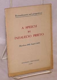 Remembrances and perspectives: A speech by Indalecio Prieto (Barcelona 28th August 1938)