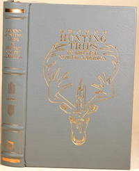 RECENT HUNTING TRIPS IN BRITISH NORTH AMERICA by Selous, F. C - 1987