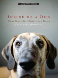 image of Inside of a Dog: What Dogs See, Smell, and Know (Thorndike Nonfiction)