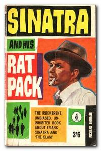 Sinatra And His Rat Pack A Biography