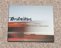 ILIMAQ: MUSIC BY JOHN LUTHER ADAMS: