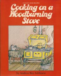 image of Cooking on a Woodburning Stove: 150 Down-Home Recipes