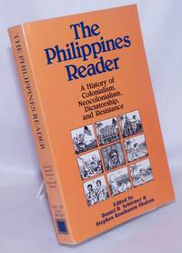 image of The Philippines Reader: A History of Colonialism, Neocolonialism, Dictatorship, and Resistance