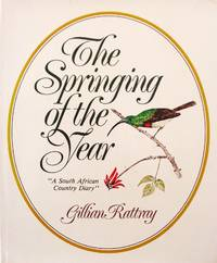 image of The Springing of the Year. A South African Country Diary
