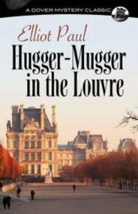 Hugger-Mugger in the Louvre : A Homer Evans Murder Mystery