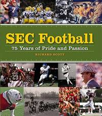 SEC Football : 75 Years of Pride and Passion by Richard Scott  - Hardcover  - 2008  - from ThriftBooks (SKU: G0760332487I3N00)