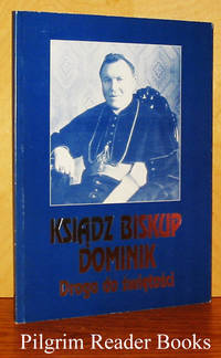 Ksiadz Biskup Dominik, Droga do swietosci