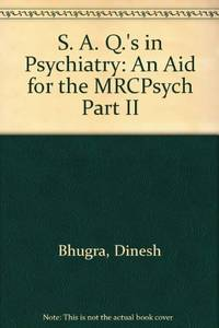 S. A. Q.'s in Psychiatry: An Aid for the MRCPsych Part II