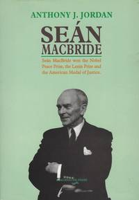 Seán MacBride - A Biography.
