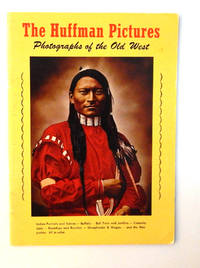 The Huffman Pictures: Photographs of the Old West