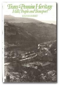 Trans-Pennine Heritage  Hills, People and Transport