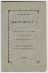 [cover title] Memoir of Theodore Strong, LL.D.  Prepared at the request of the National Academy of Science, and read before that body Thursday evening, April 17, 1879.