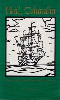 Hail, Columbia. Robert Gray, John Kendrick, and the Pacific Fur Trade