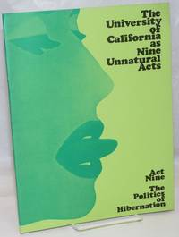 image of The University of California as nine unnatural acts. Act nine. The politics of hibernation