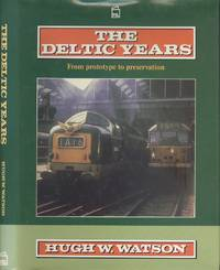 The Deltic Years: From Prototype to Preservation