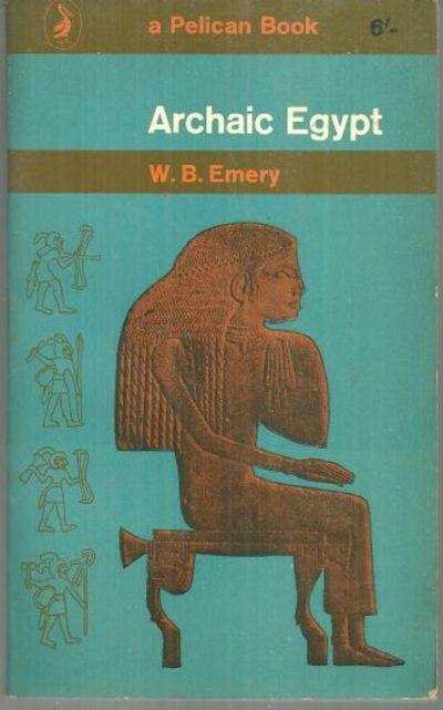 ARCHAIC EGYPT, Emery, W. B.