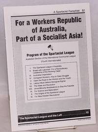 For a Workers Republic of Australia, part of a socialist Asia! Program of the Spartacist League, Australian section of the International Communist League (Fourth Internationalist)