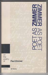 Poet As Zimmer, Zimmer As Poet  On the Poetry of Paul Zimmer