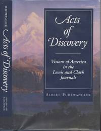 Acts of Discovery Visions of America in Lewis and Clark Journals