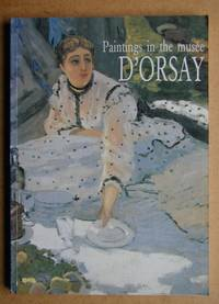 Paintings in the Musee d'Orsay. by  et al  Michel - Paperback - 1990 - from N. G. Lawrie Books. (SKU: 43426)