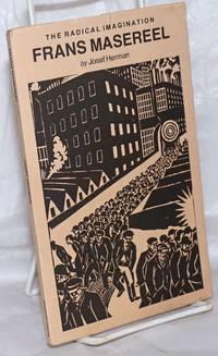 image of The radical imagination, Frans Masereel, 1889 - 1972