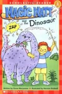 Magic Matt And The Dinosaur (level 1) (Scholastic Reader - Level 1) by Grace Maccarone - 2004-02-06