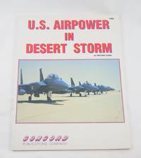 U.S. Airpower in Desert Storm (Firepower Pictorials Special)