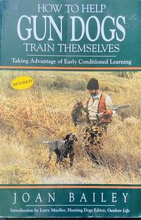 image of How to Help Gun Dogs Train Themselves, Taking Advantage of Early Condtioned Learning