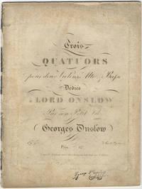 [Op. 9]. Trois Quatuors pour deux Violons, Alto & Basso Dédiés à Lord Onslow... Op. 9. 3e Liv de Quatuors Prix: 12 f. Nouvelle édition avec des changements faits par l'Auteur. [Parts]