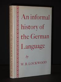 An Informal History of the German Language: With Chapters on Dutch and Afrikaans, Frisian and Yiddish