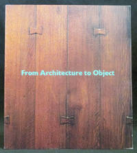 From Architecture to Object : Masterworks of the American Arts and Crafts Movement