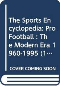 image of The Sports Encyclopedia: Pro Football : The Modern Era 1960-1995 (14th ed)