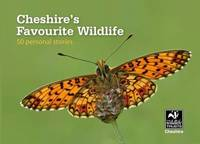 Cheshire's Favourite Wildlife: 50 Personal Stories