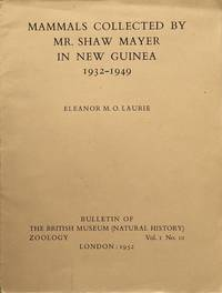 Mammals collected by Mr Shaw Mayer in New Guinea 1932-1949 by  E.M.O Laurie - 1st edition - 1952 - from Acanthophyllum Books and Biblio.com