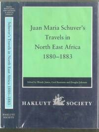 Juan Maria Schuver's Travels in North East Africa 1880-1883