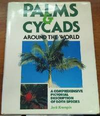 Palms and Cycads Around the World a Comprehensive Pictorial