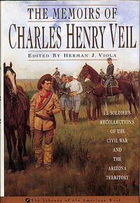 The Memoirs of Charles Henry Veil. a Soldier's Recollections of the Civil  War and the...
