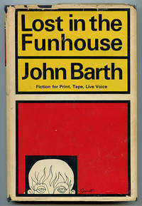 Lost in the Funhouse: Fiction for Print, Tape, Live Voice
